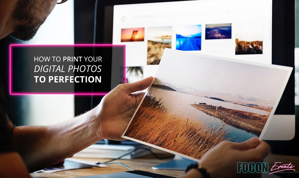 How to Print Your Digital Photos to Perfection